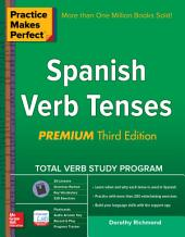 Practice Makes Perfect Spanish Verb Tenses, Premium 3rd Edition: Edition 3