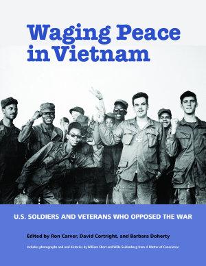 Waging Peace in Vietnam PDF