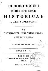 Diodori Siculi Bibliothecae historicae quae supersunt: ad optimorum librorum fidem accurate edita, Volumes 5-6