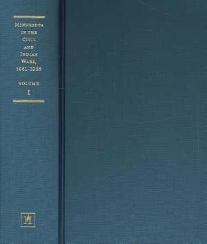Minnesota in the Civil And Indian Wars 1861 1865