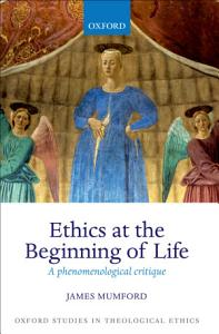 Ethics at the Beginning of Life PDF