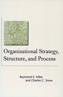 Organizational Strategy  Structure  and Process