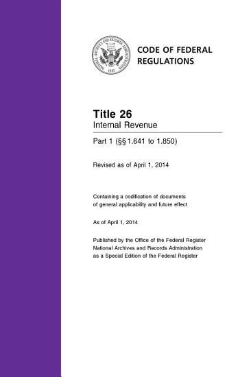 Title 26 Internal Revenue Part 1       1 641 to 1 850   Revised as of April 1  2014  PDF