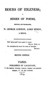 "Hours of Idleness, a series of poems, original and translated. Forty poems, of which twenty-eight are reprinted from ""Poems on Various Occasions,"" and twelve are new"