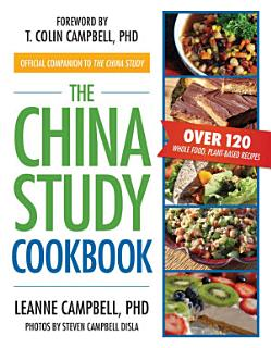 The China Study Cookbook Book