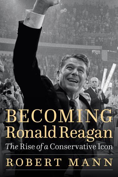 Download Becoming Ronald Reagan Book