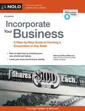 Incorporate Your Business: A Step-by-Step Guide to Forming a Corporation in Any State, Edition 8