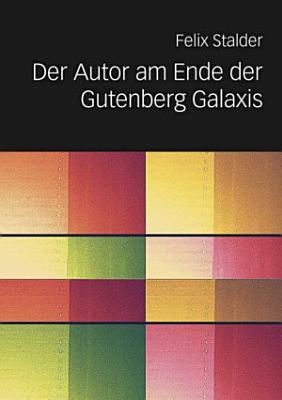 Der Autor am Ende der Gutenberg Galaxis PDF
