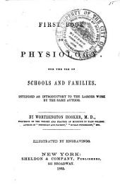 First Book in Physiology: For the Use of Schools and Families