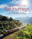 The World s Great Railway Journeys PDF