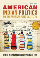 American Indian Politics and the American Political System: Edition 4