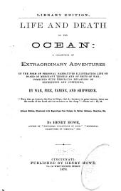 Life and Death on the Ocean: A Collection of Extraordinary Adventures...