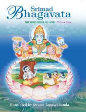 Srimad Bhagavata –: Volume 1