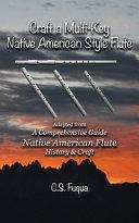 Craft a Multi-Key Native American Style Flute