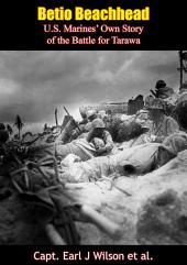 Betio Beachhead: U.S. Marines' Own Story of the Battle for Tarawa