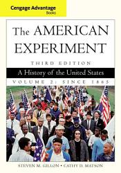 Cengage Advantage Books The American Experiment A History Of The United States Volume 2 Since 1865 Book PDF