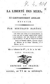 La liberté des mers, ou le gouvernement anglais dévoilé par Bertrand Barère: Tome premier, Volume1