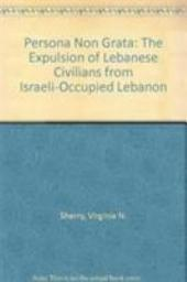 Persona Non Grata: The Expulsion of Lebanese Civilians from Israeli-occupied Lebanon