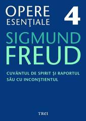 Opere esențiale, vol. 4 - Cuvântul de spirit și raportul său cu inconștientul