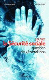 Sauver la Sécurité sociale: Question de générations
