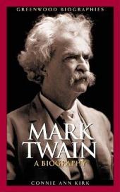 Mark Twain: A Biography: A Biography