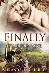 Finally (Time for Love Book 2) - A Steamy Contemporary Romance