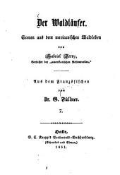 Der Waldläufer: Scenen aus dem mexicanischen Waldlaben von Gabriel Ferry. Aus dem Französischen von G. Füllner, Band 7