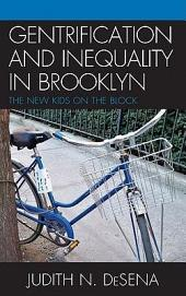 The Gentrification and Inequality in Brooklyn: New Kids on the Block