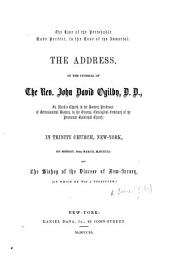 The Love of the Perishable Made Perfect in the Love of the Immortal. The Address at the Funeral of ... J. D. Ogilby, Etc