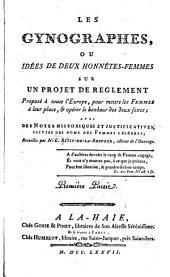 Les gynographes, ou Idées de deux honnêtes-femmes sur un projet de reglement proposé à toute l'Europe: pour mettre les femmes à leur place, & opérer le bonheur des deux sexes; avec des notes historiques et justificatives, suivies des noms des femmes célébres