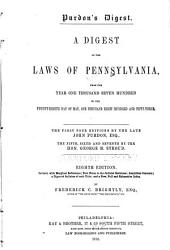Purdon's Digest: A Digest of the Laws of Pennsylvania, from the Year One Thousand Seven Hundred to the Twenty-eighth Day of May, One Thousand Eight Hundred and Fifty-three