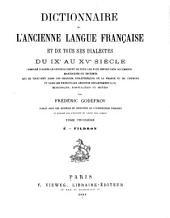 Dictionnaire de l'ancienne langue française, et de tous ses dialectes du IXe au XVe siècle: composé d'après le dépouillement de tous les plus importants documents, manuscrits ou imprimés