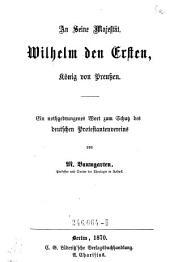 An Seine Majestät, Wilhelm den Ersten, König von Preußen. Ein nothgedrungenes Wort zum Schutz des deutschen Protestantenvereins