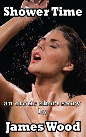 Shower Time: An Erotic Short Story