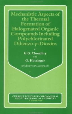 Mechanistic Aspects of the Thermal Formation of Halogenated Organic Compounds Including Polychlorinated Dibenzo-p-dioxins