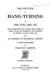 The Practice of Hand-Turning in Wood, Ivory, Shell ... Second Edition