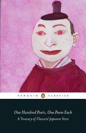 One Hundred Poets, One Poem Each: A Treasury of Classical Japanese Verse