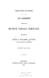 Woman's Offices and Influence: An Address Before the Monroe Female Seminary, Delivered ... August 6th, 1851