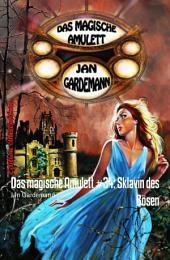 Das magische Amulett #34: Sklavin des Bösen: Romantic Thriller