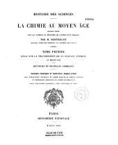 Histoire des sciences: la chimie au Moyen Age, Volume1