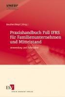 Praxishandbuch Full IFRS f  r Familienunternehmen und Mittelstand PDF