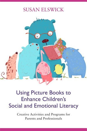Using Picture Books to Enhance Children   s Social and Emotional Literacy