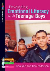 Developing Emotional Literacy with Teenage Boys: Building Confidence, Self Esteem and Self-Awareness