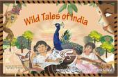 Wild Tales of India: Indian Animal Stories for Children