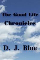 The Good Life Chronicles PDF