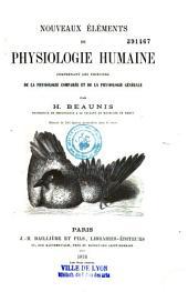 Nouveaux éléments de physiologie humaine, comprenant les principes de la physiologie comparée et de la physiologie générale