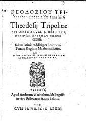 Theodosii Tripolitae Sphaericorum libri tres
