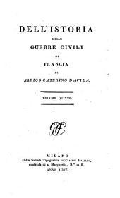 Dell'istoria delle guerre civili di Francia: Volume 5