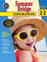 Summer Bridge Explorations  Grades 1   2 PDF