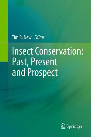 Insect Conservation  Past  Present and Prospects PDF